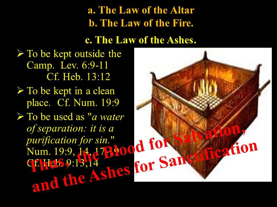 a. The Law of the Altar b. The Law of the Fire. c.
