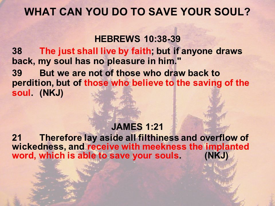 WHAT CAN YOU DO TO SAVE YOUR SOUL.