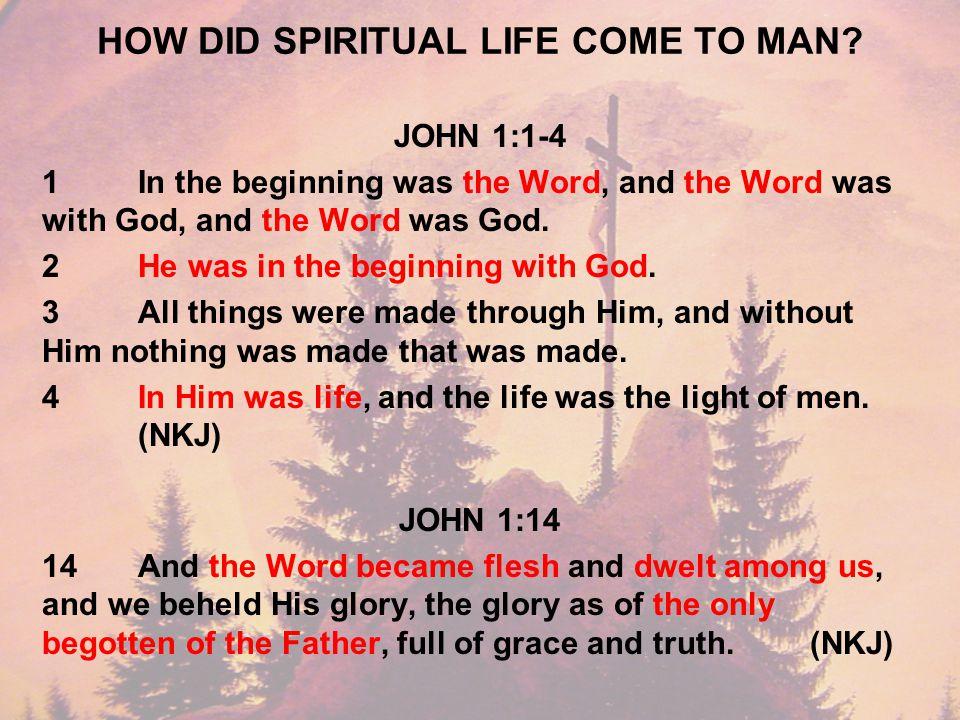 HOW DID SPIRITUAL LIFE COME TO MAN.