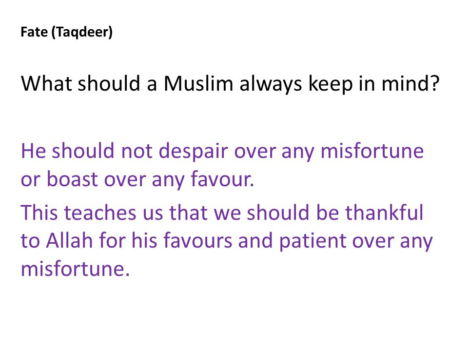 Fate (Taqdeer) What should a Muslim always keep in mind.