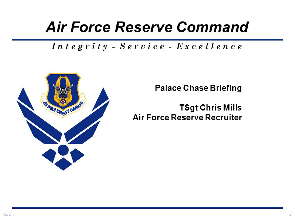 I n t e g r i t y - S e r v i c e - E x c e l l e n c e 3 PALACE CHASE Purpose of the Palace Chase Program Allows active duty members to separate early and finish out the term of their commitment with the Air Force Reserve or Air National Guard Who owns the Palace Chase Program.