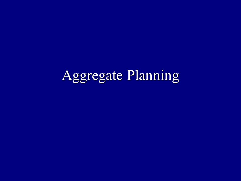 Production and Operations Planning Production Process Design Long Term Capacity Planning Aggregate Planning Master Production Schedule Material Requirements Planning Individual Order Scheduling Demand Forecast