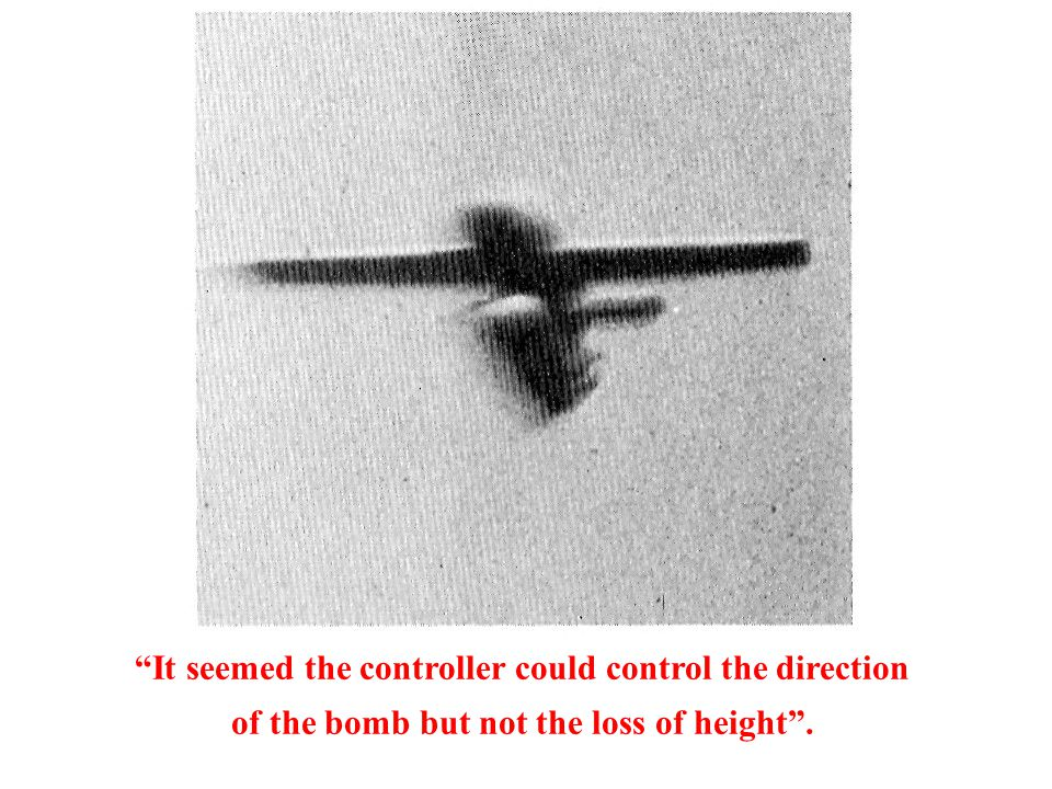 It seemed the controller could control the direction of the bomb but not the loss of height .