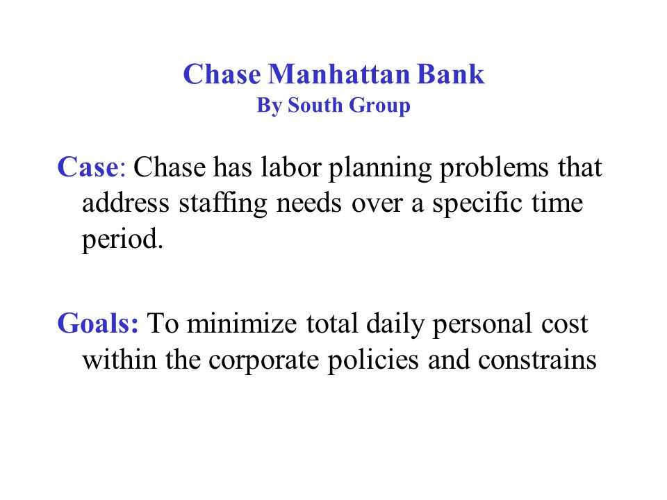 Chase Manhattan Bank By South Group Step 5 Enter right side constraints The spread Sheet is now ready to run solver