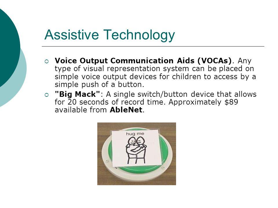 Assistive Technology  Voice Output Communication Aids (VOCAs).