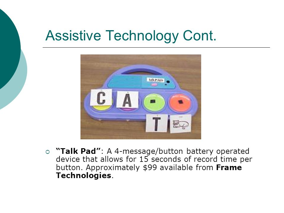 Assistive Technology Cont.