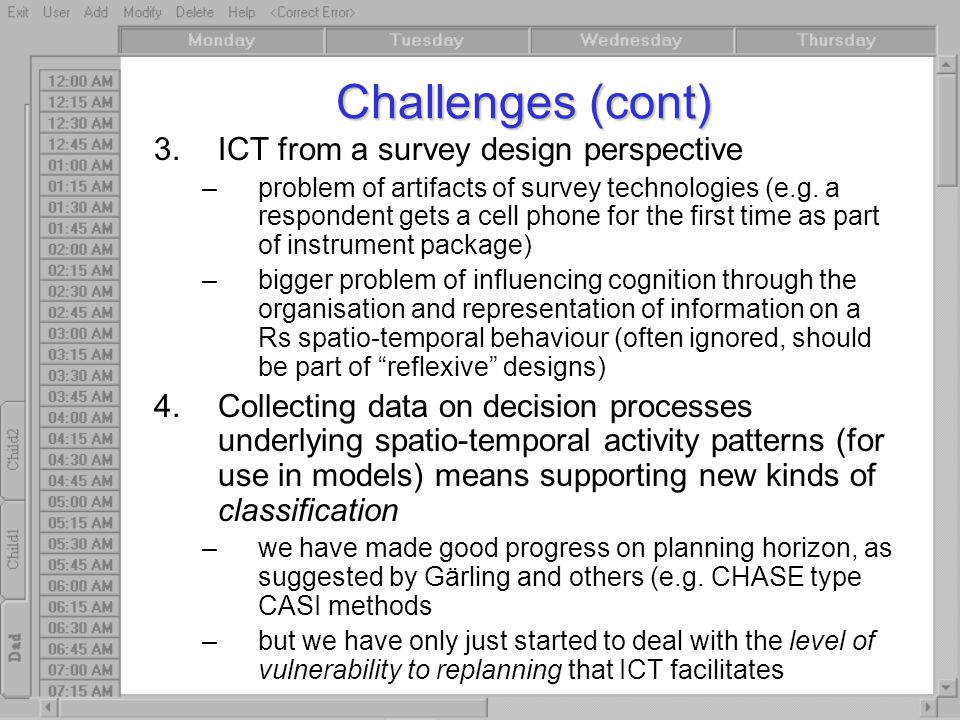 Challenges (cont) 3.ICT from a survey design perspective –problem of artifacts of survey technologies (e.g. a respondent gets a cell phone for the fir