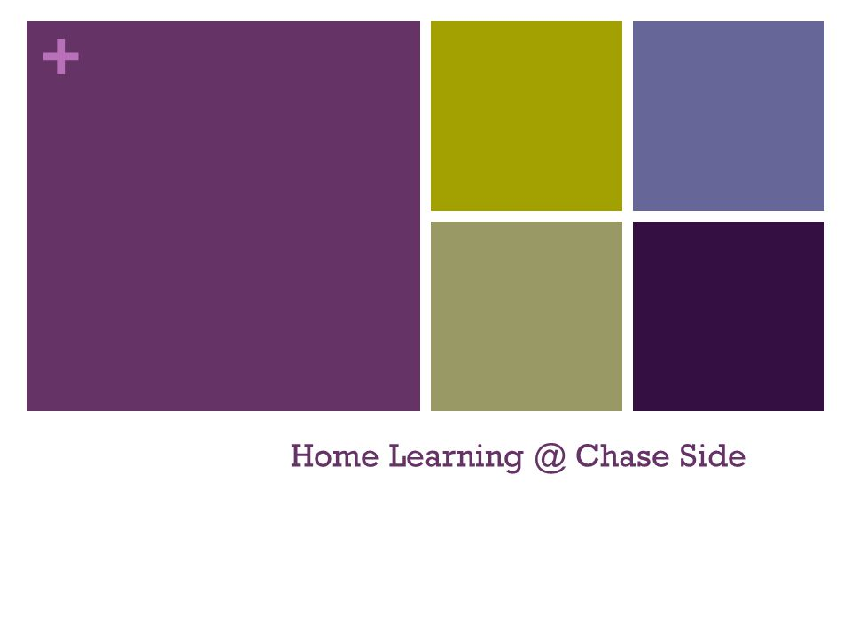 + Home Learning @ Chase Side