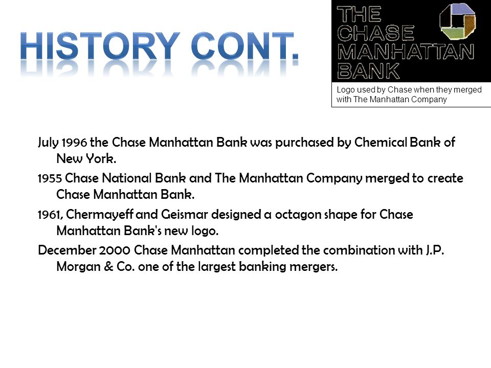 July 1996 the Chase Manhattan Bank was purchased by Chemical Bank of New York.
