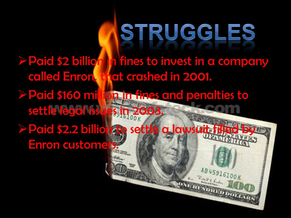 PP aid $2 billion in fines to invest in a company called Enron, that crashed in 2001.