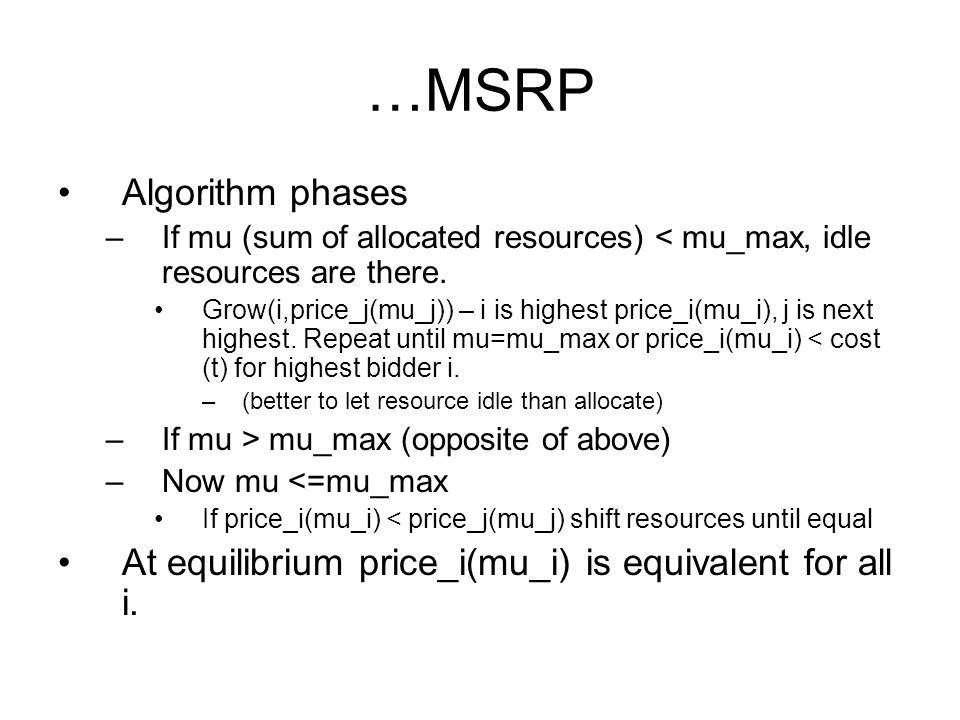 …MSRP Algorithm phases –If mu (sum of allocated resources) < mu_max, idle resources are there.