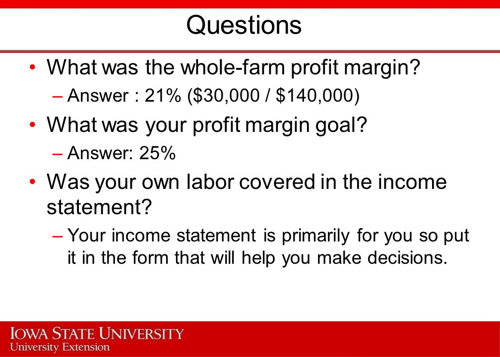 Questions What was the whole-farm profit margin.