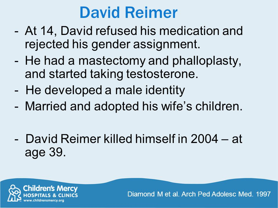 -At 14, David refused his medication and rejected his gender assignment.
