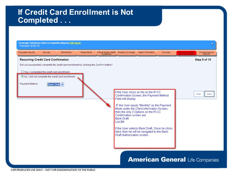 FOR PRODUCER USE ONLY – NOT FOR DISSEMINATION TO THE PUBLIC If Credit Card Enrollment is Not Completed...