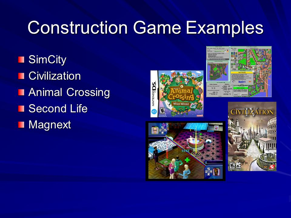 Construction Game Examples SimCityCivilization Animal Crossing Second Life Magnext