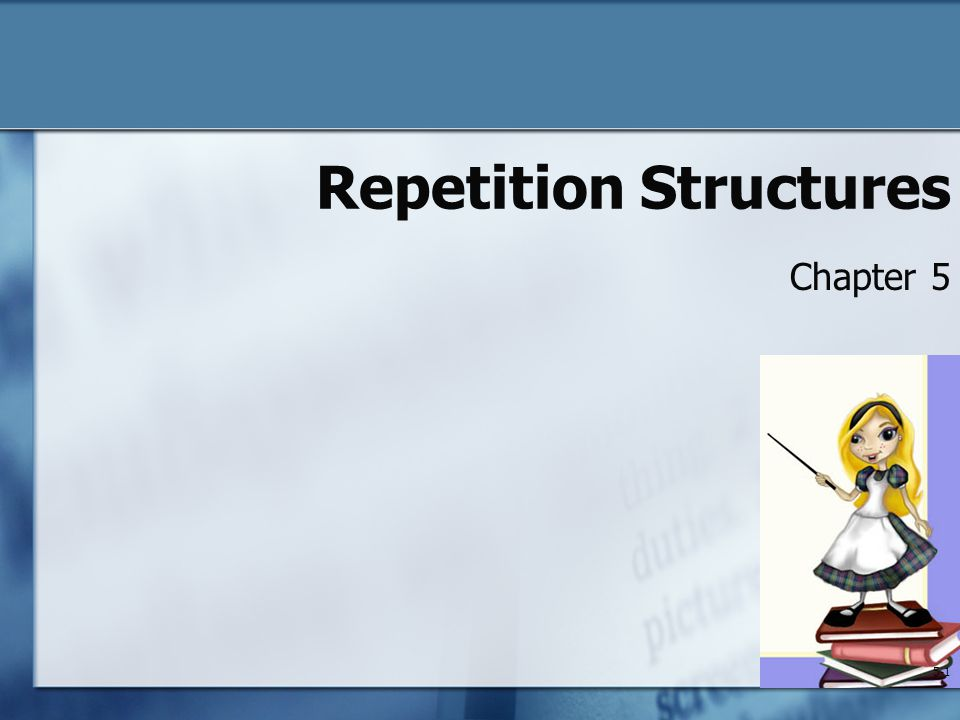 Repetition Structures Chapter 5 5-1