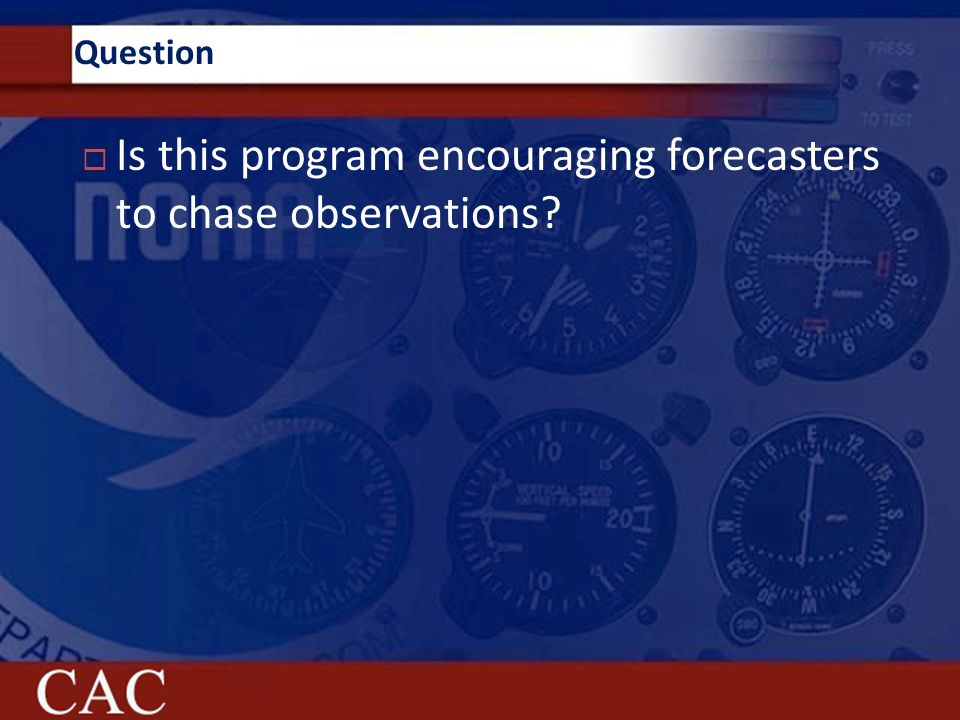 Question  Is this program encouraging forecasters to chase observations
