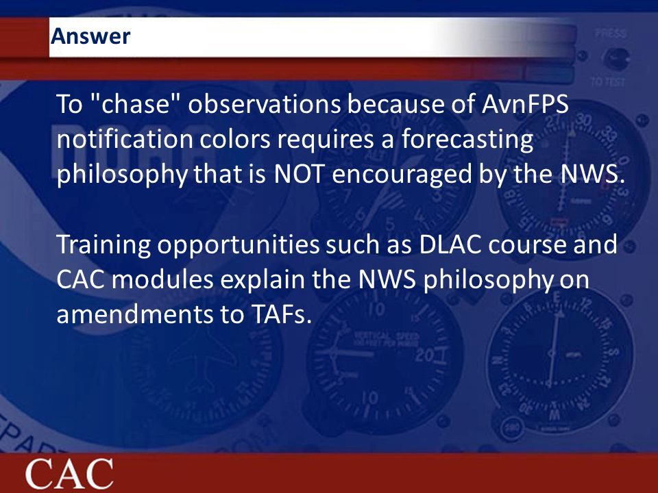 Answer To chase observations because of AvnFPS notification colors requires a forecasting philosophy that is NOT encouraged by the NWS.