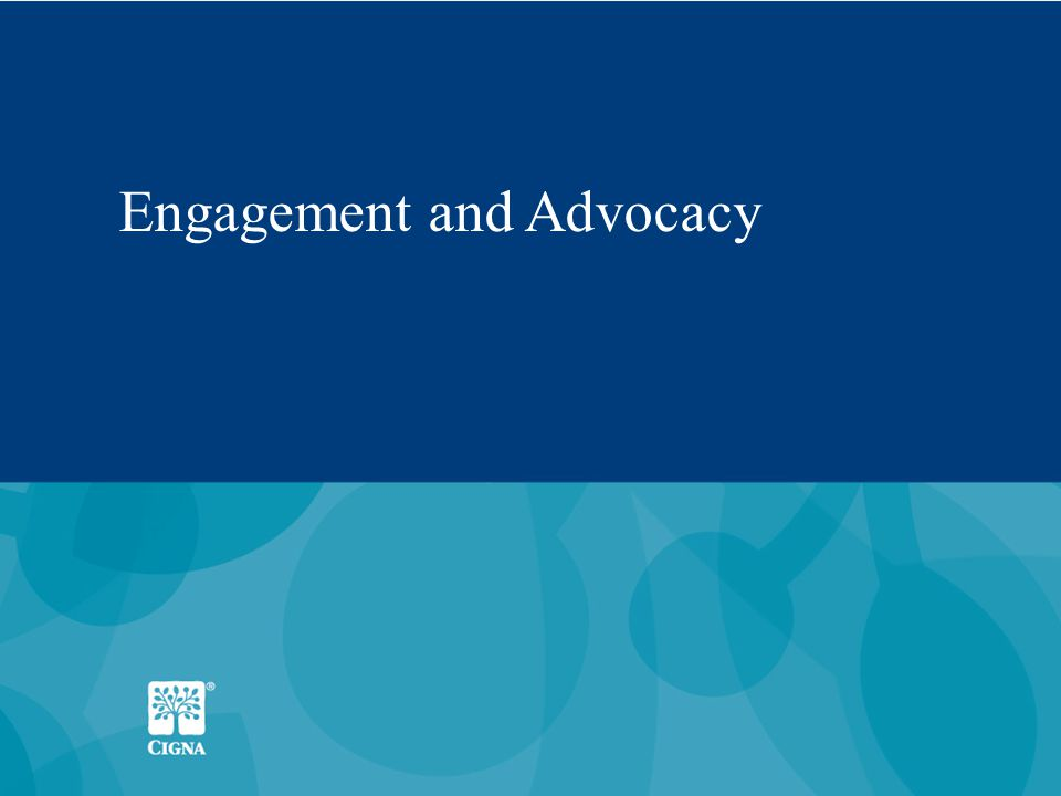 Engagement and Advocacy