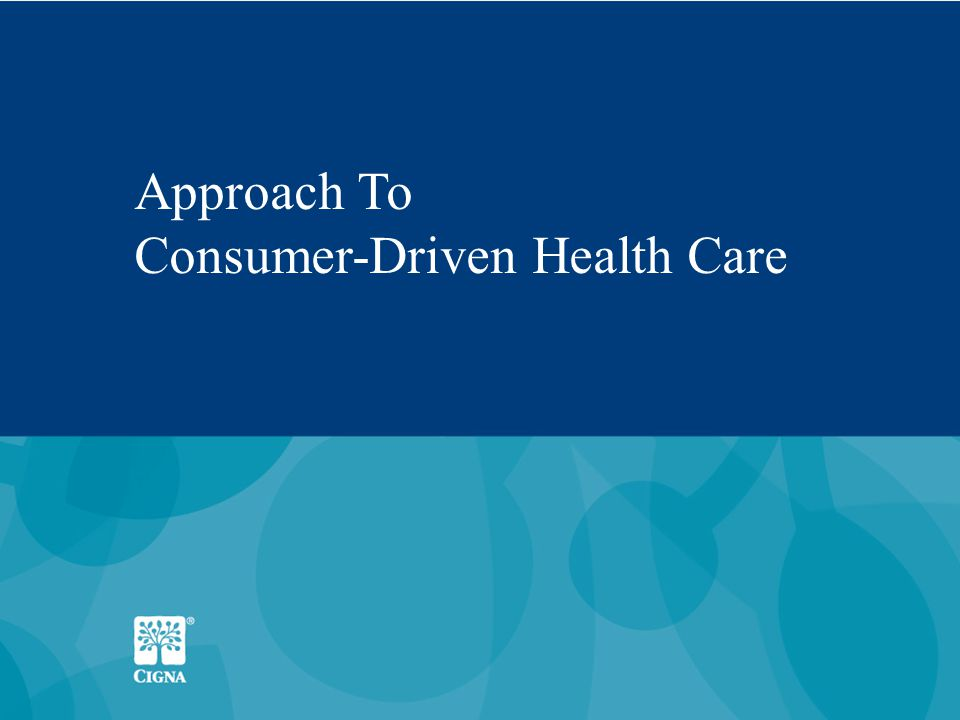 4 Approach To Consumer-Driven Health Care
