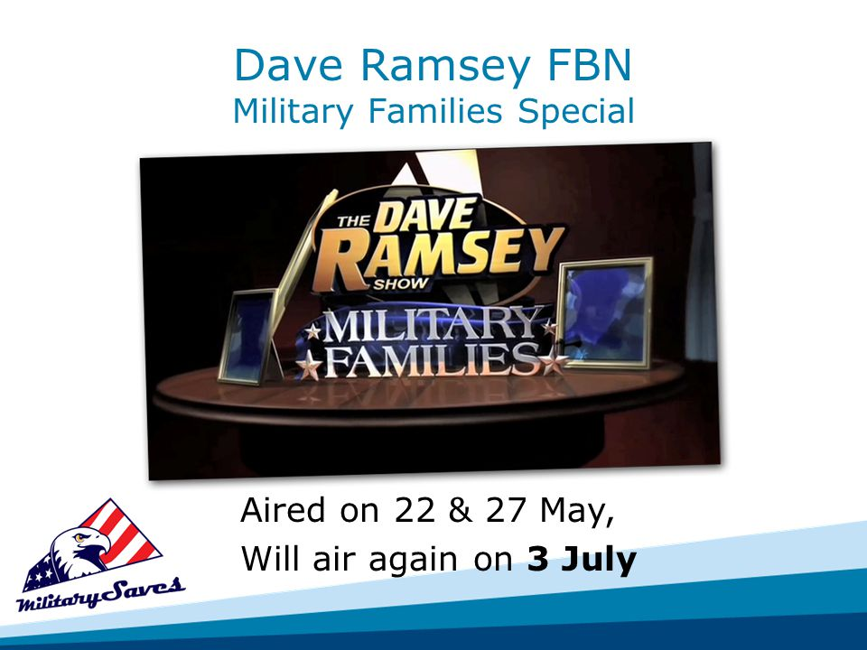 Dave Ramsey FBN Military Families Special Aired on 22 & 27 May, Will air again on 3 July