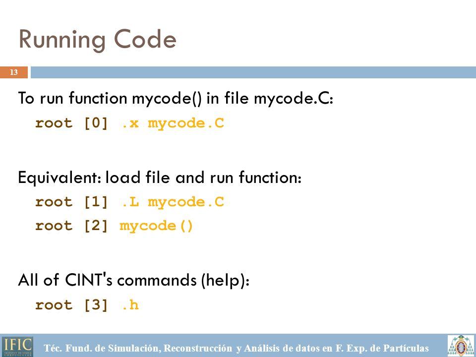Running Code Téc. Fund. de Simulación, Reconstrucción y Análisis de datos en F.