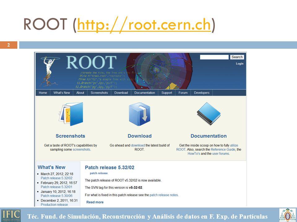 ROOT (http://root.cern.ch)http://root.cern.ch 2 Téc.