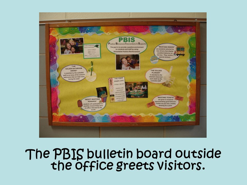 The PBIS bulletin board outside the office greets visitors.