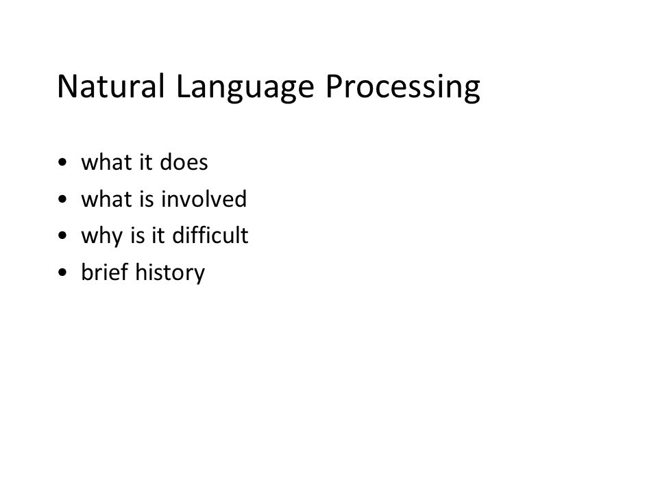 Natural Language Processing what it does what is involved why is it difficult brief history