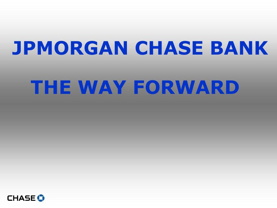 THE WAY FORWARD JPMORGAN CHASE BANK