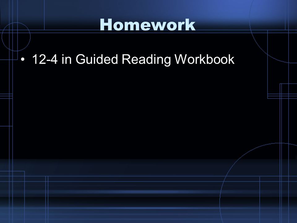 Homework 12-4 in Guided Reading Workbook