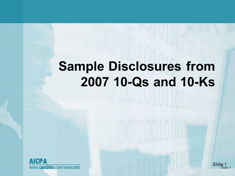 Slide 1 Sample Disclosures from 2007 10-Qs and 10-Ks