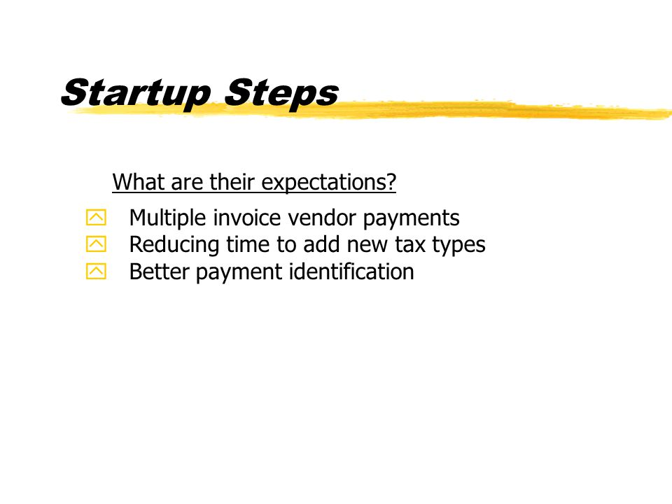 Startup Steps What are their expectations.