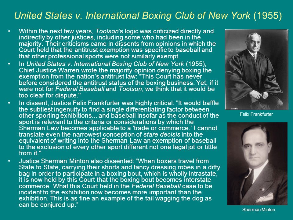 United States v. International Boxing Club of New York (1955) Within the next few years, Toolson's logic was criticized directly and indirectly by oth
