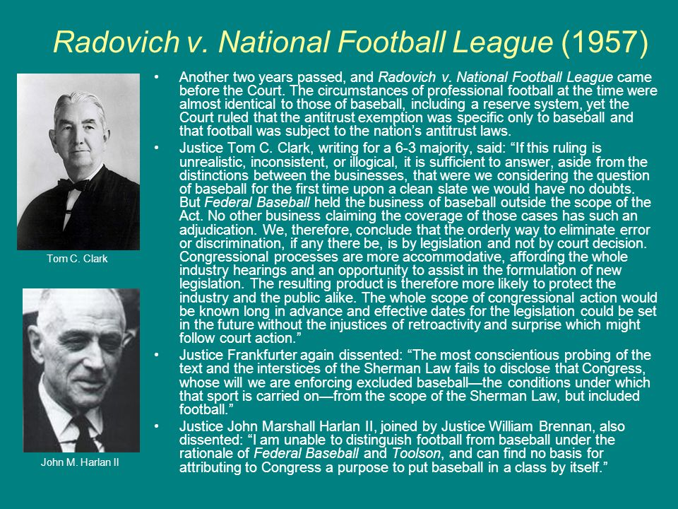 Radovich v. National Football League (1957) Another two years passed, and Radovich v. National Football League came before the Court. The circumstance