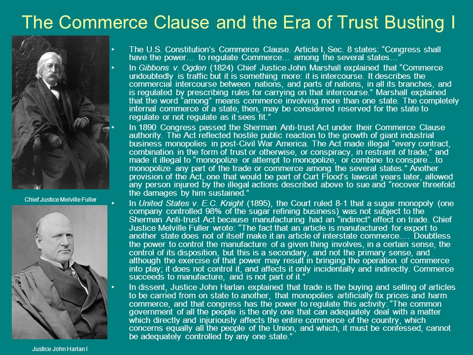 """The Commerce Clause and the Era of Trust Busting I The U.S. Constitution's Commerce Clause. Article I, Sec. 8 states: """"Congress shall have the power…"""