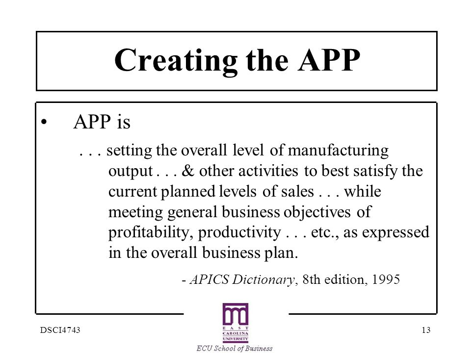 13DSCI4743 Creating the APP APP is...setting the overall level of manufacturing output...