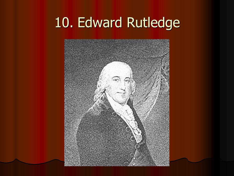 10. Edward Rutledge