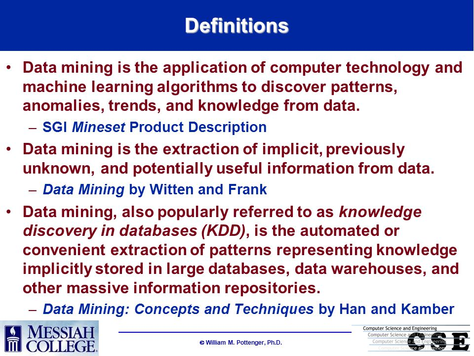  William M.Pottenger, Ph.D. What is Text Mining.
