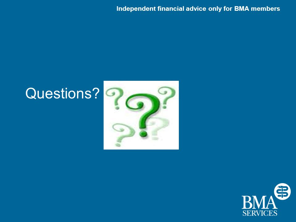 Independent financial advice only for BMA members Questions