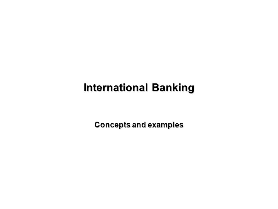 International Banking Concepts and examples
