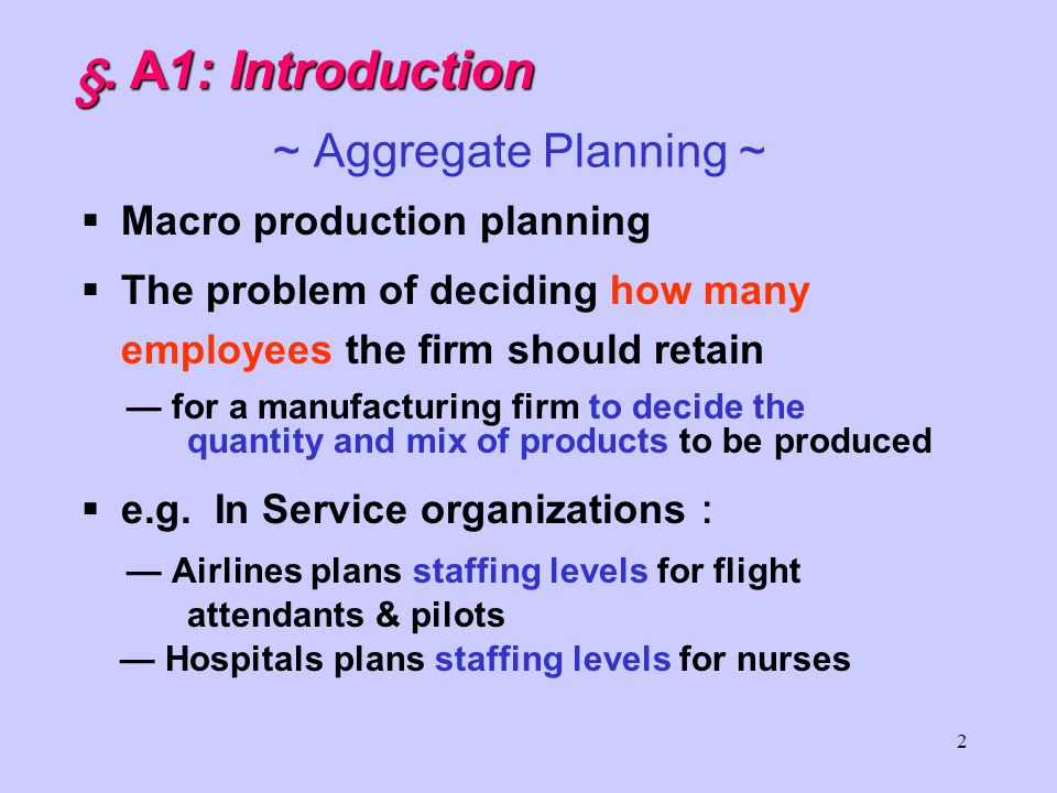 1 By: Prof. Y. Peter Chiu By: Prof. Y. Peter Chiu 9 / 1 / 2010 9 / 1 / 2010 Advanced P.O.M. Chap. 3 Aggregate Planning