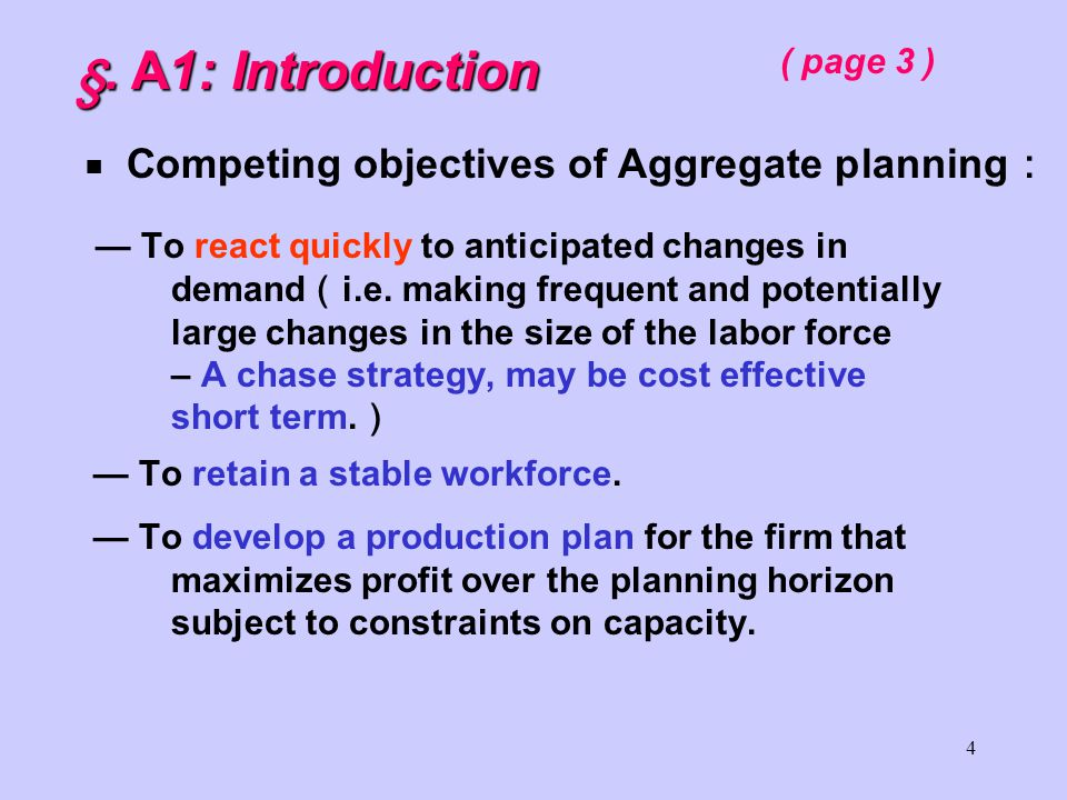 3  Macro planning begins with the forecast of demand  The aggregate planning methodology we discussed later, requires the assumption that 〝 demand is deterministic, or known in advance 〞.