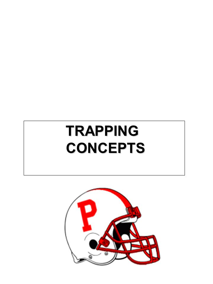 TRAPPING TRAPPING CONCEPTS CONCEPTS