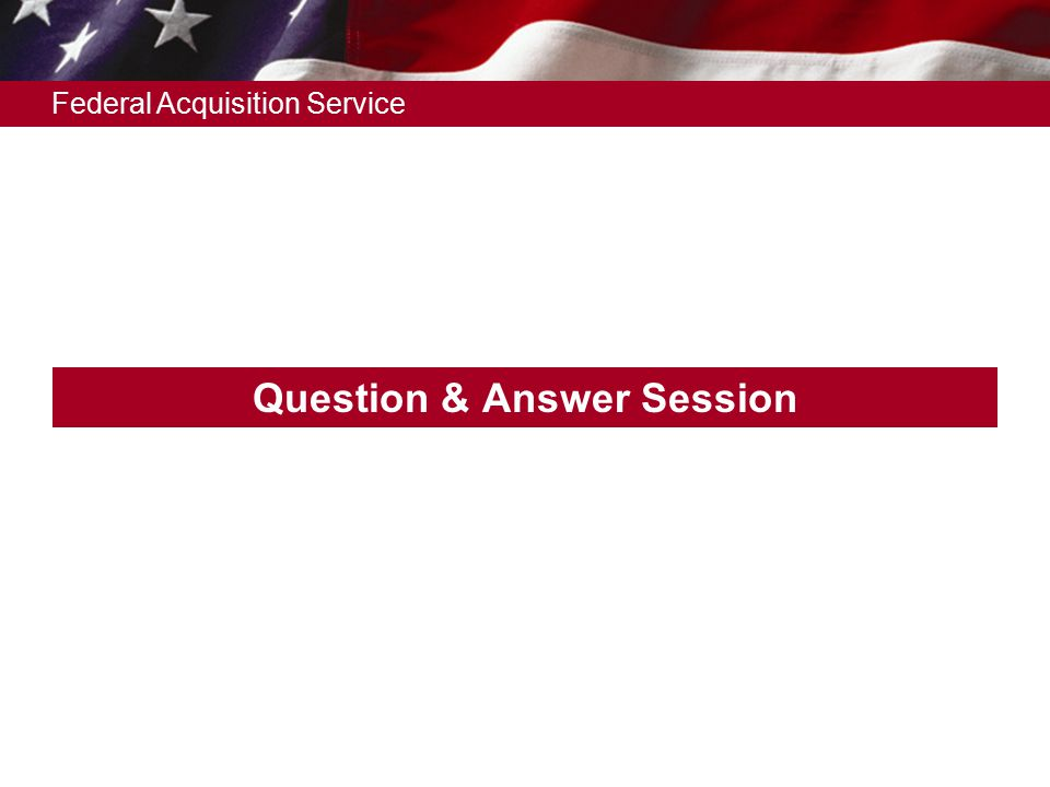 Federal Acquisition Service Question & Answer Session