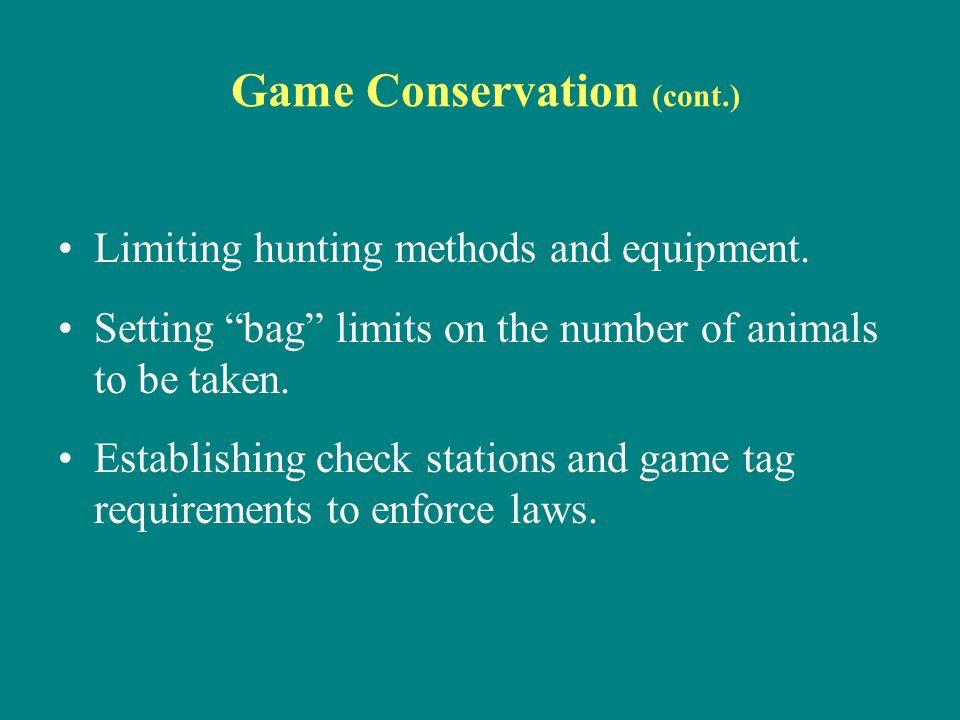 Safety, Opportunity and Funding In addition to ensuring the availability of game for future generations, hunting laws: Establish safety guidelines for hunting that protect both hunters and non-hunters.