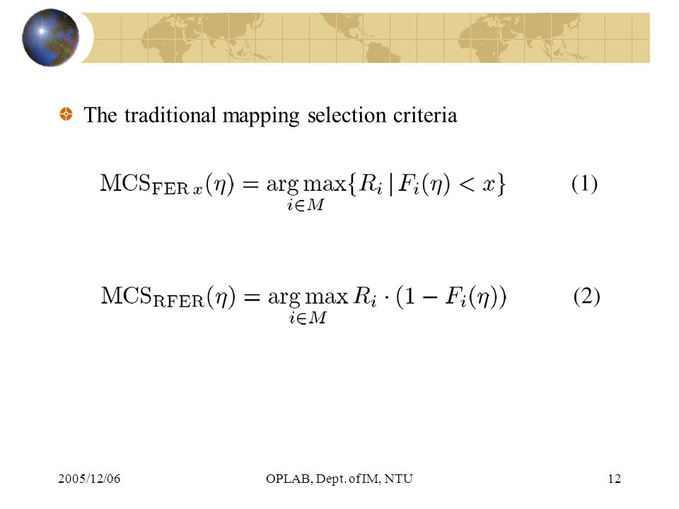 2005/12/06OPLAB, Dept. of IM, NTU12 The traditional mapping selection criteria