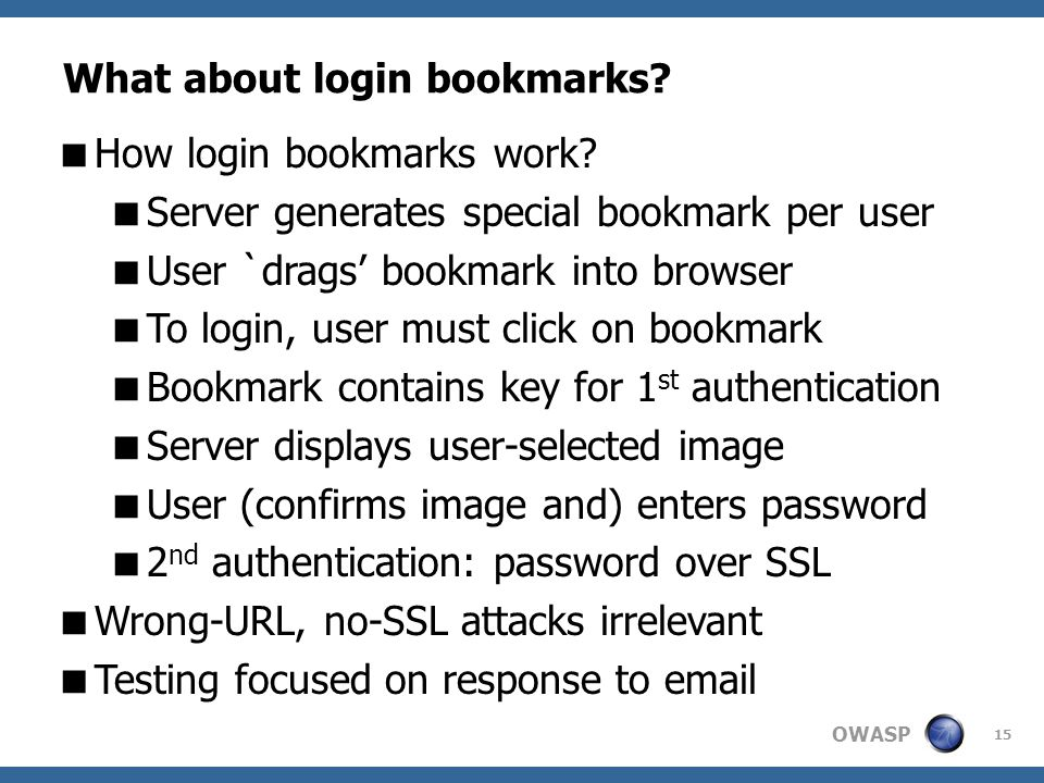 OWASP What about login bookmarks.15  How login bookmarks work.