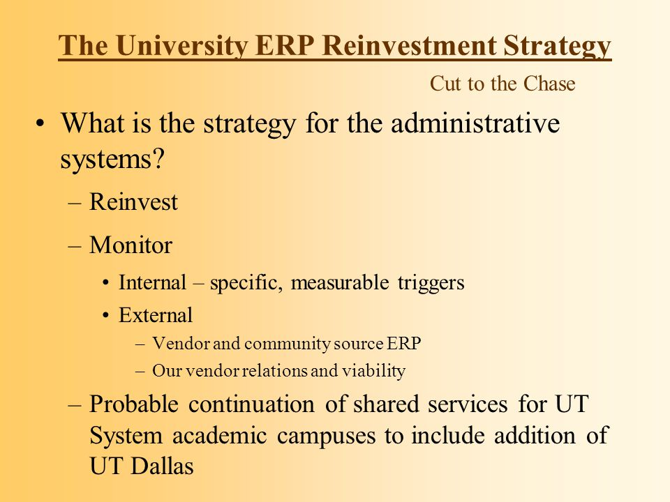The University ERP Reinvestment Strategy How did we get here today.