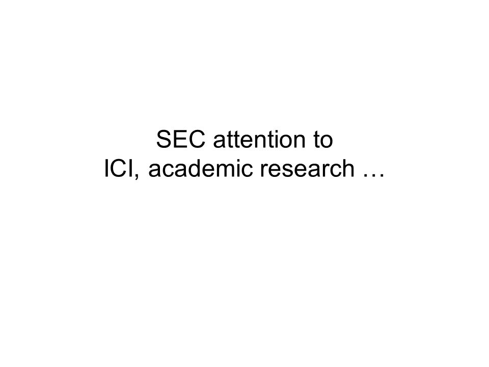 SEC attention to ICI, academic research …